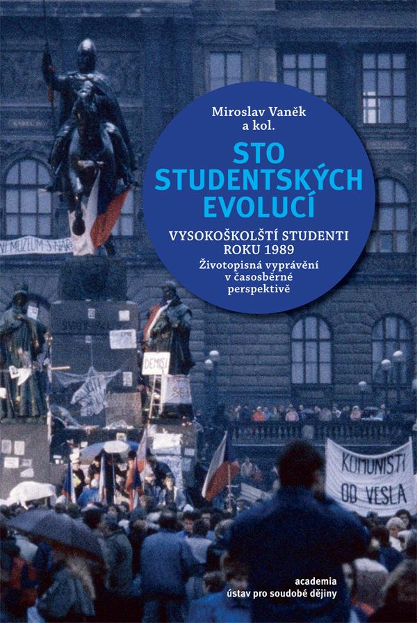 Sto studentských evolucí: Vysokoškolští studenti roku 1989. Životopisná vyprávění včasosběrné perspektivě.